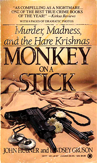 Monkey On A Stick - Murder, Madness, and the Hare Krishnas
